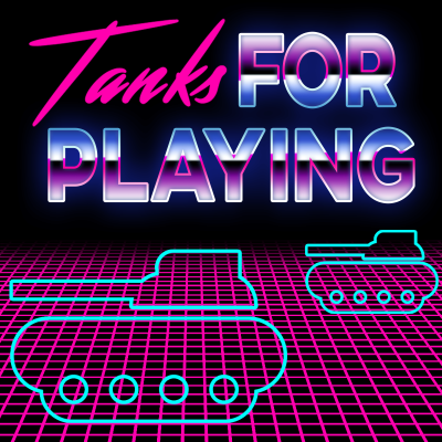 Tanks For Playing: The E3 2018 Special